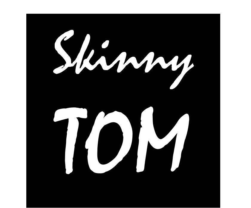 Skinny Tom